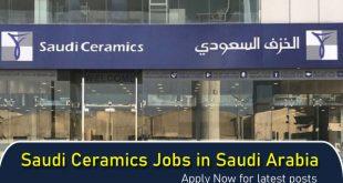 Saudi Ceramics Jobs in Saudi Arabia
