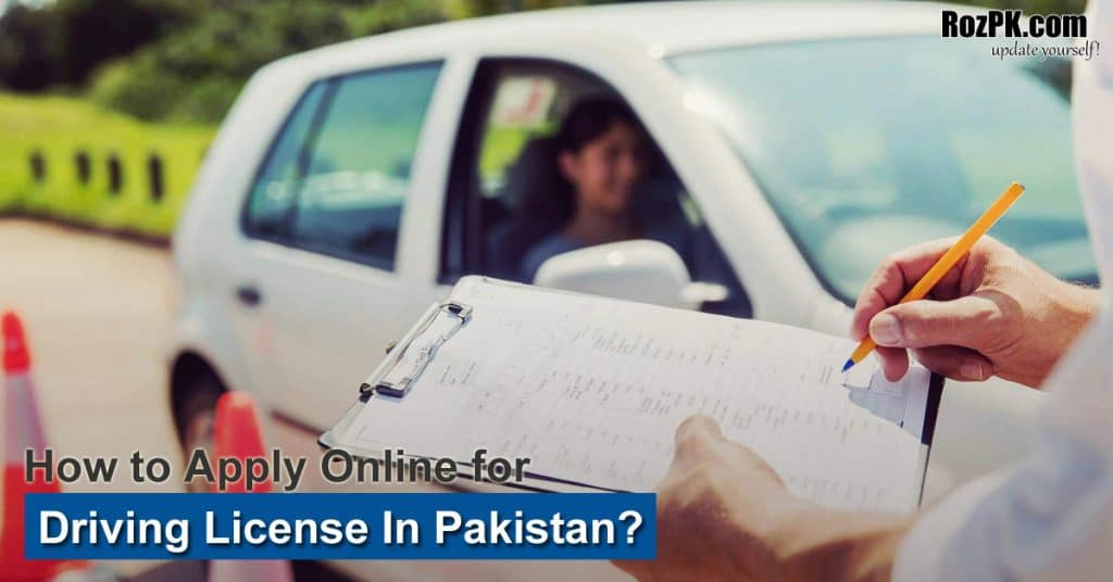 How To Apply Online For Driving License In Pakistan?